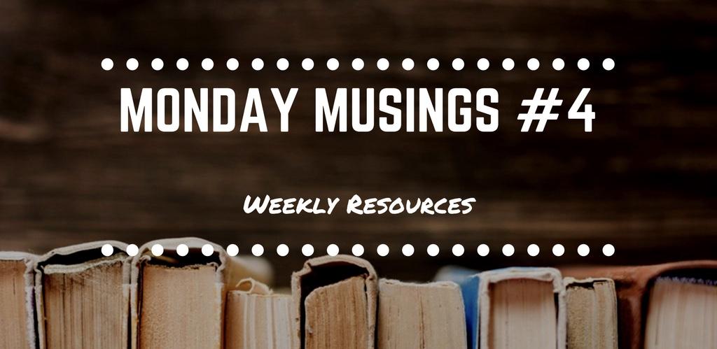 Monday Musings #4