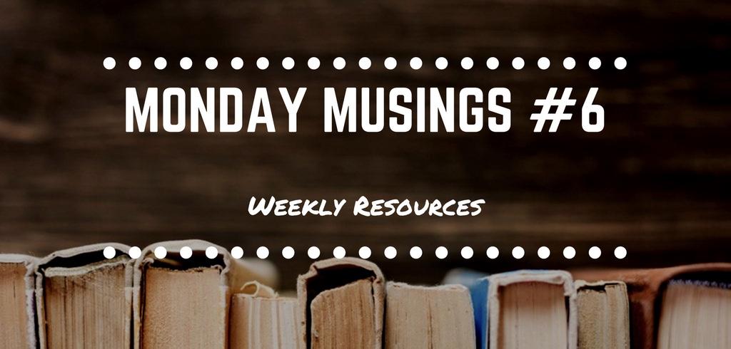 Monday Musings #6