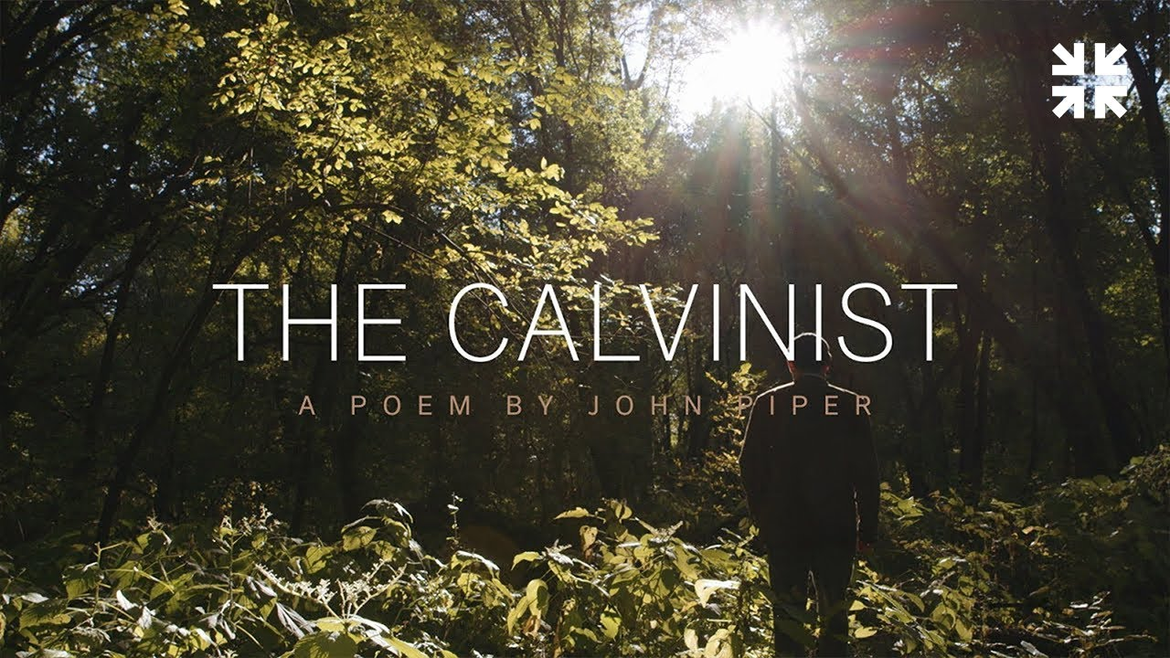 The Calvinist (By John Piper)
