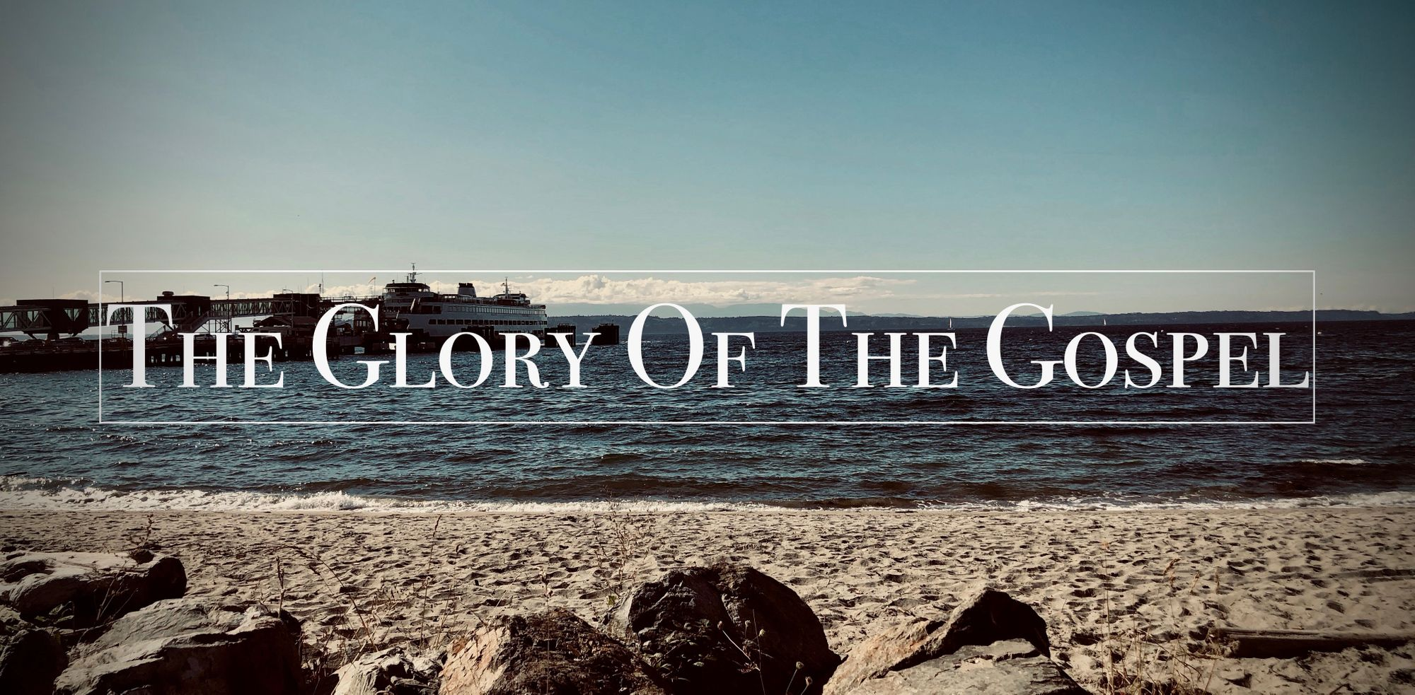 The Glory Of The Gospel